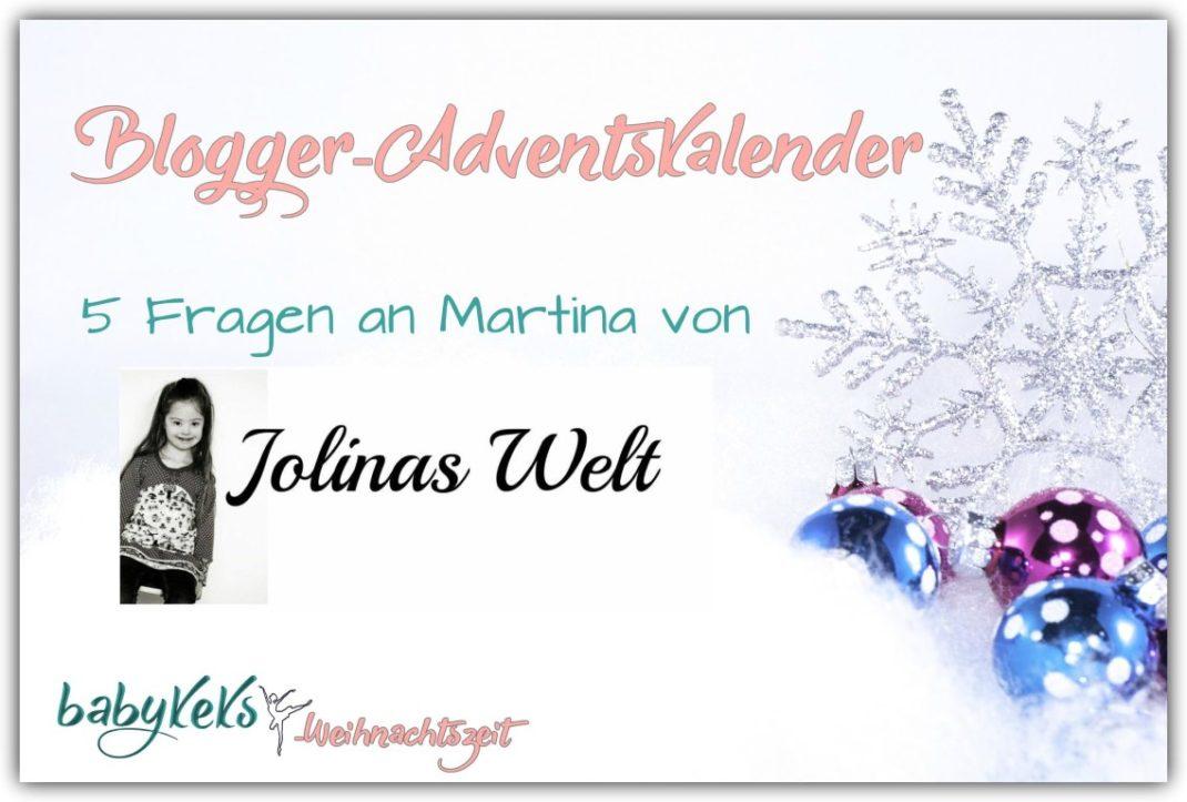 Blogger Adventskalender 5 Fragen an Martina von Jolinas Welt   Babykeks