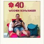 40 Wochen schwanger